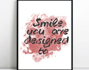 Smile, you are designed to. Print