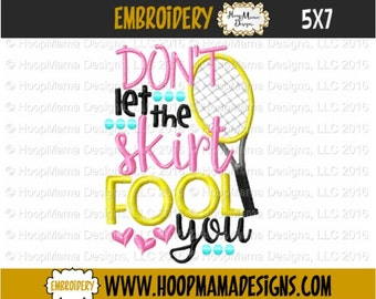 Tennis Embroidery Design, Don't Let The Skirt Fool You, Tennis Racket Applique,  4x4 5x7 6x10 Machine Embroidery Design pes jef dst hus vip