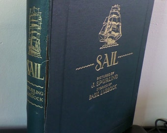 SAIL by J. Spurling and Basil Lubbock 1927, 2nd Ed.