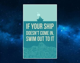 If Your Ship Doesn't Come In, Swim Out To It Fridge Magnet. Inspirational Quote. Motivation