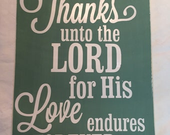 Wood Sign - Give Thanks unto the Lord for His Love Endures Forever - Psalm 106:1
