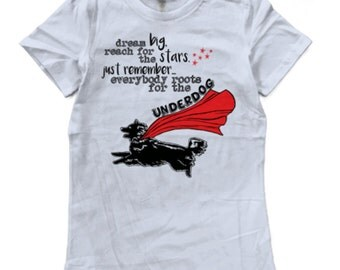 Everybody Roots for the Underdog Ladies T-shirt