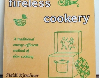 "Vintage Cookbook:  ""Fireless Cookery"", 1981"