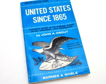 Vintage American History Book, United States Since 1865 by John A. Krout, Barnes & Noble, 1961 Edition