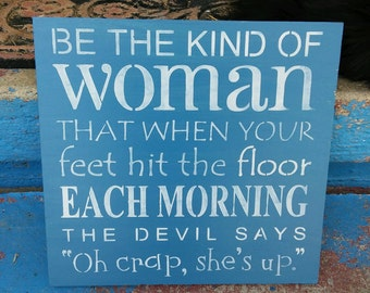 Stenciled wood sign, handmade sign, be the kind of woman, Christian gift, hand painted sign