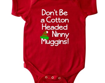 Don't Be a Cotton Headed Ninny Muggins! Infant Creeper by Inktastic