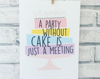 a party without cake is just a meeting fun pastel typography A4 wall art print julia child quote