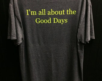 Men's All About The Good Days Shirt