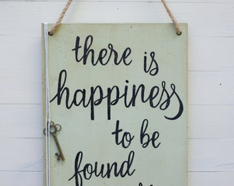 Hand-painted 'There is happiness to be found in every moment' Prim Sign