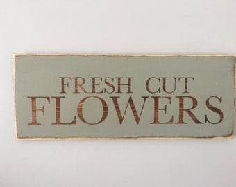 Fresh cut flowers || long distressed signs ||