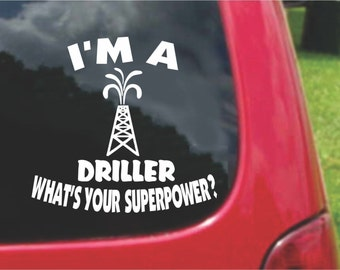 Set (2 Pieces) I'm a Driller What's Your Superpower? Sticker Decals 20 Colors To Choose From.  U.S.A Free Shipping