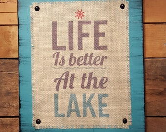 Life Is Better At The Lake Burlap print Wood Rustic decor Distressed Cabin art Custom sign Lake house Beach Ocean Boating Fishing Camping