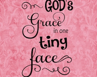 """SVG & PNG - """"All of God's grace in one tiny face"""""""
