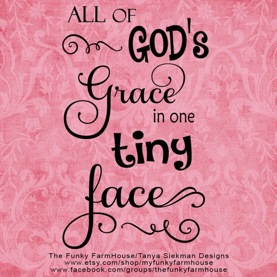 "SVG & PNG - ""All of God's grace in one tiny face"""