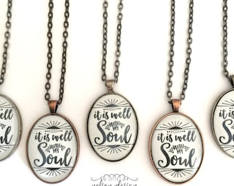 It is well with my Soul ~ handmade necklace, jewelry, gift, pendant, hymn