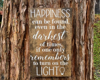 Happiness Can Be Found Even In The Darkest Of Times,Wood Sign,Wall Decor,Inspirational Wall Art,Harry Potter Sign,Albus Dumbledore Quote