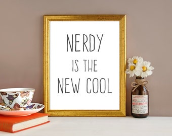 Nerdy is the New Cool, Digital Print
