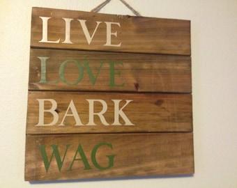 Live, Love, Bark, Wag -- Wall Hanging