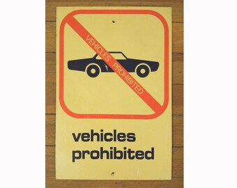 Vintage 1970's Vehicles Prohibited Sign
