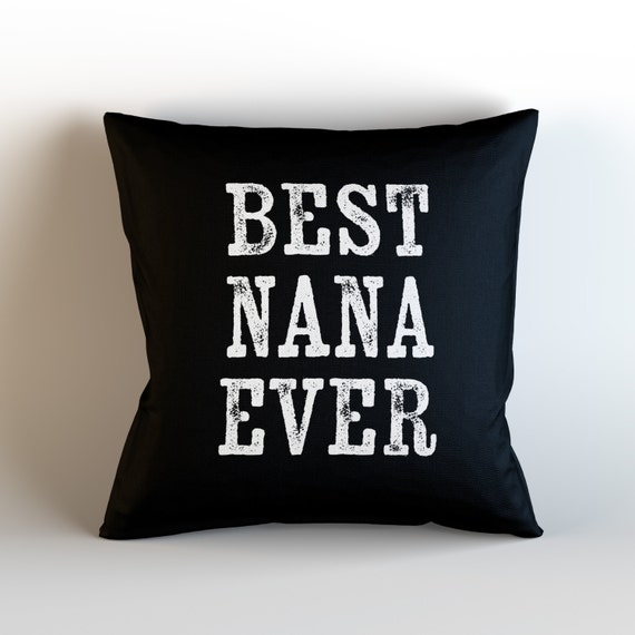 BEST NANA EVER Throw Pillow Case w/optional insert/ Home