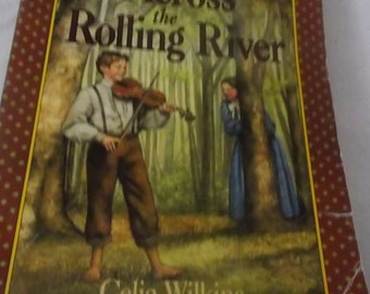 Across the Rolling River: The Caroline Years
