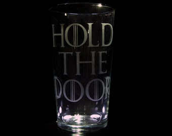 Game of Thrones Hold the Door etched Pint Glass