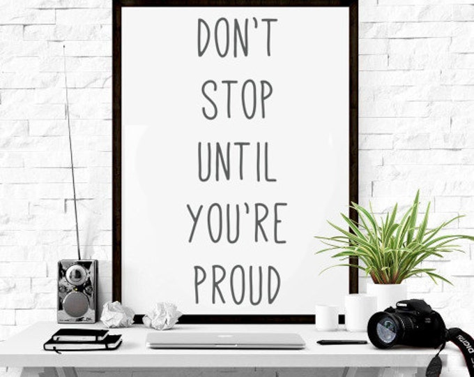 Don't Stop Until You're Proud Printable Poster / Motivational A4 Poster / Motivational 50x70 Printable Poster / Inspirational Wall Art