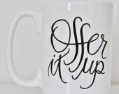Seconds (40% off no coupon code needed) Offer It Up Mug
