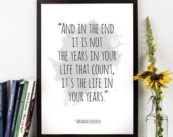 And in the end  (...) ,  Abraham Lincoln Quote,  Abraham Lincoln Watercolor print, Motivational quote, Inspirational quote, Uplifting