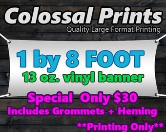 1 foot by 8 foot vinyl banner for event, trade show, craft show, fair, advertising, party and more
