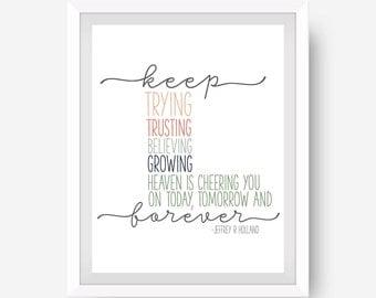 Keep trying trusting believing growing digital print / Jeffrey R Holland quote print / Keep trying Printable / LDS printable