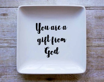 You Are A Gift From God - Jewelry Dish