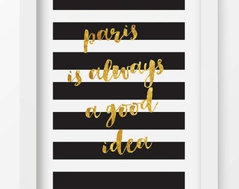Paris is Always A Good Idea Print, Quote Print, Wall Art, High Fashion, Home Decor, Digital Art, Printable, Instant Download