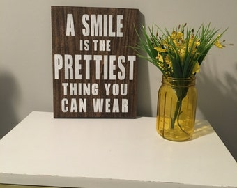 A Smile is the Prettiest Thing You Can Wear, Home Decor Sign, Wood Sign, Bedroom Decor
