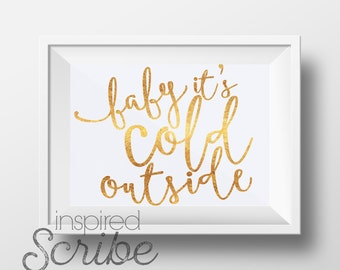Baby It's Cold Outside in simulated metallic gold DIGITAL DOWNLOAD
