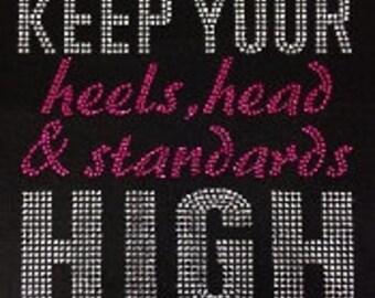 New ~Keep your heels ,head and standards high rhinestone bling tshirt