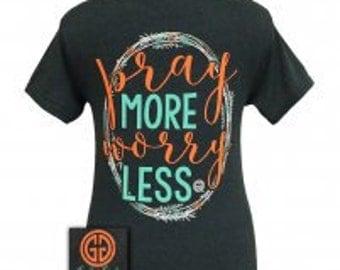 Pray more worry less Girlie Girl tee shirt NEW