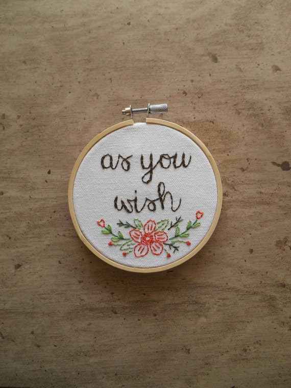 As You Wish Quote Hand Embroidered Hoop Art, Princess Bride Art Romantic Gifts Under 50 for Her, Hand Stitched Nerd Wife Gifts