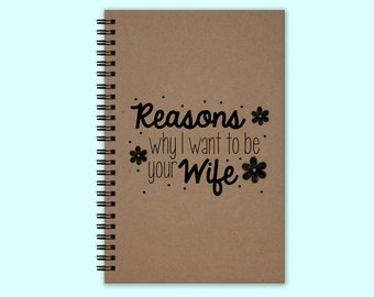 Reasons Why I Want To Be Your Wife Hardcover Journal, Hardcover Book, Writing Journal, Unique Journal, Custom Journal, Personalized Notebook