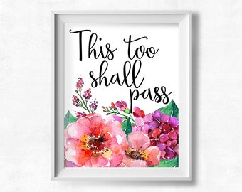 This Too Shall Pass, Printable Art, Motivational Quote, Watercolor Flowers, Pink Wall Decor, Inspirational Art Print, Instant Download