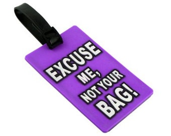 Luggage Tag - Excuse Me, Not Your Bag! (Purple)