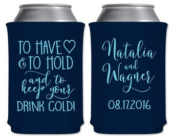 To Have and To Hold Wedding Can Coolers Beverage Insulators Personalized Wedding Favor | Drink Holders/Can Holders | PLEASE READ DESCRIPTION
