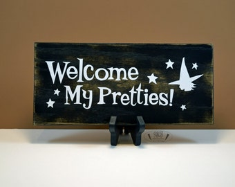 Welcome My Pretties! Witch Sign