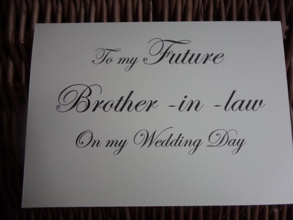Wedding Gift For Future Brother In Law : my future Brother in law on my wedding day, wedding day card, Brother ...