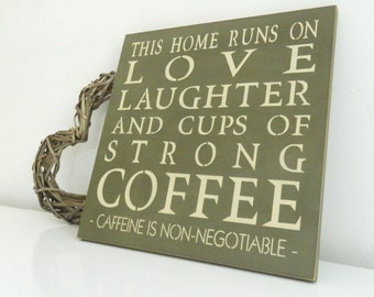 This home runs on love laughter and cups of strong coffee..., wall art, Shabby Chic, painted in Annie Sloan