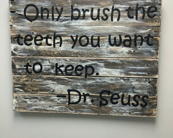 Only Brush The Teeth You Want To Keep