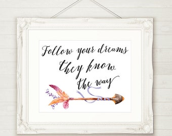 Tribal Wall Decor, Follow Your Dreams They Know The Way, Printable Wall Art INSTANT DOWNLOAD Adventure Wall Art, Arrow Wall Decor, 3 Sizes