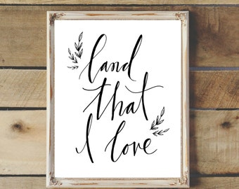 "Hand Drawn Illustration ""Land I Love"" Quote, Calligraphy, Typography, Digital Download, Printable"