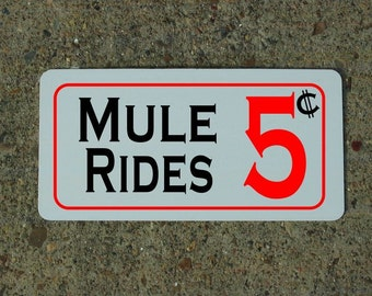 MULE RIDES 5 CENTS Metal Sign for Farm Ranch Stable