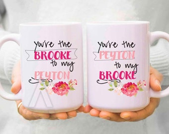 "best friend mugs ""you are the brooke to my peyton"" christmas gifts, best friend birthday gift, tv shows, one tree hill mug, bff mugs MU311"